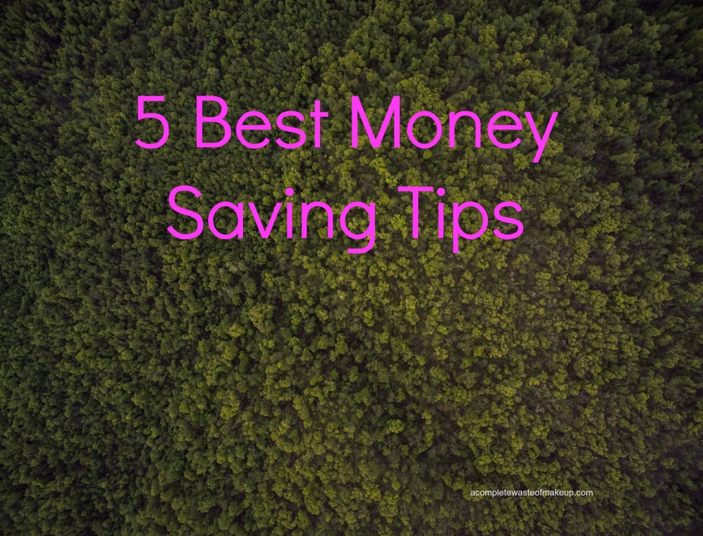 5 Best Money Saving Tips